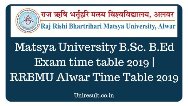 Matsya University B.Sc. B.Ed Exam time table 2019