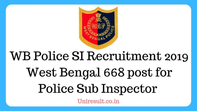 WB Police SI Recruitment 2019 – West Bengal 668 post for Police Sub Inspector