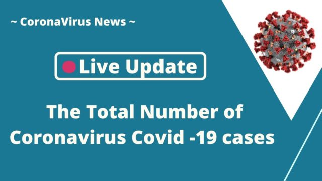 The Total Number of Coronavirus Covid -19 cases