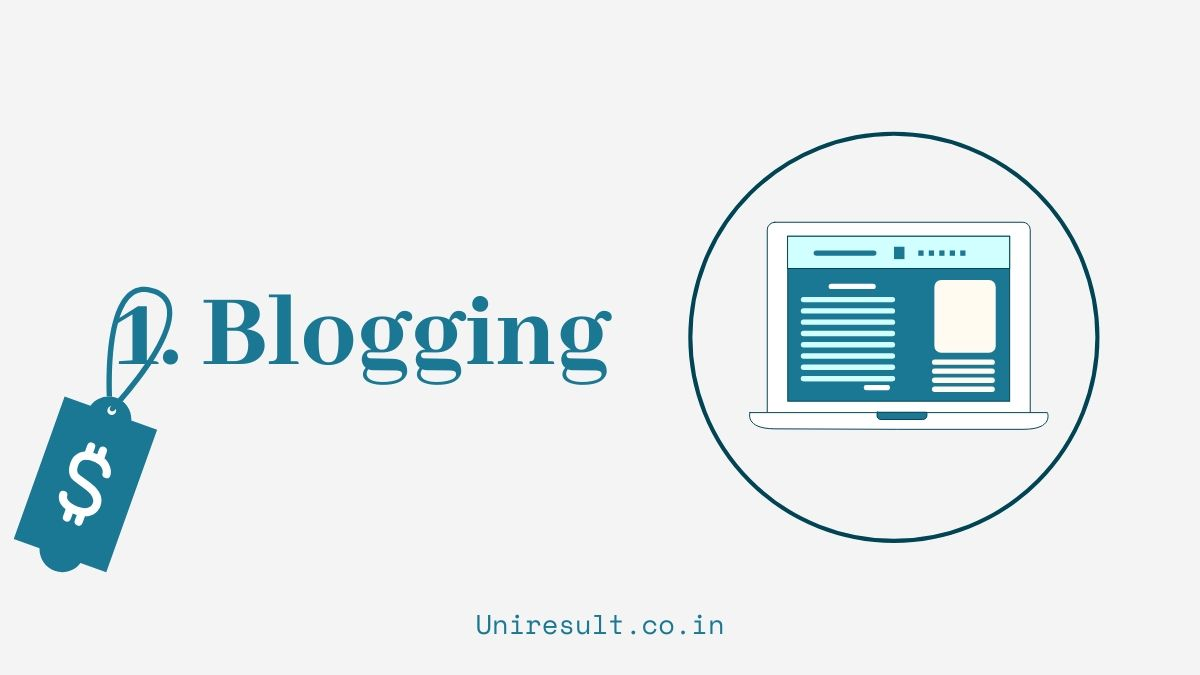 1. Earn From Blogging - 5 online earning options for 10th 12th students