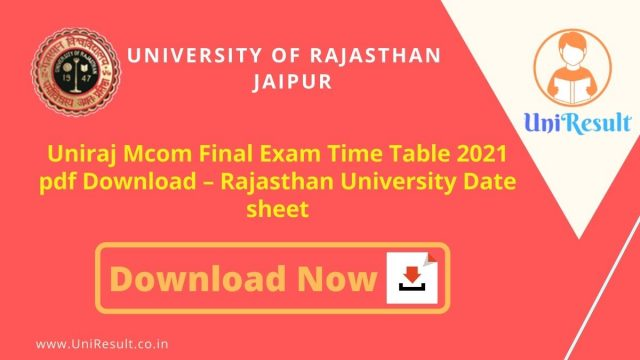 Uniraj Mcom Final Exam Time Table 2021 pdf Download – Rajasthan University Date sheet