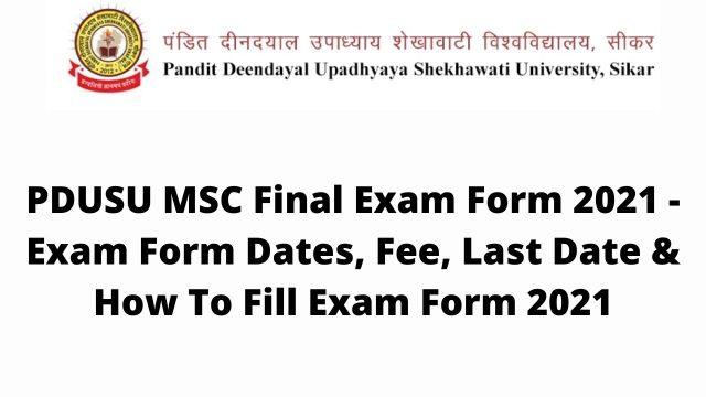PDUSU MSC Final Exam Form 2021 - Exam Form Dates, Fee, Last Date & How To Fill Exam Form 2021