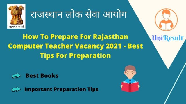 How To Prepare For Rajasthan Computer Teacher Vacancy 2021 - Best Tips For Preparation